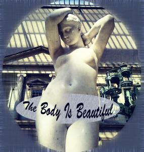 The Body Is Beautiful